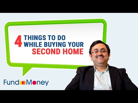 4 Things To Do While Buying Your  Second Home