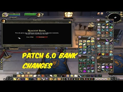 WoW Wod: Patch 6.0 Bank slot Changes- Reagent bank!