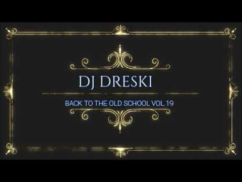 Xxx Mp4 Back To The Old School Vol 19 DJ DRESKI 3gp Sex