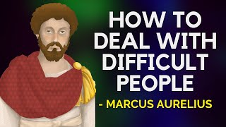 Marcus Aurelius - How To Deal With Difficult People (Stoicism)
