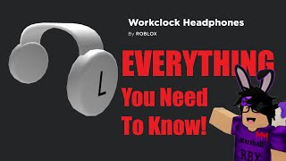 Workclock Headphones: EVERYTHING You Need to Know! (Roblox Memorial Day Sale 2020)