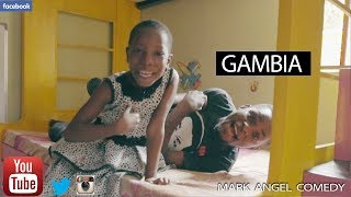 GAMBIA (Mark Angel Comedy)