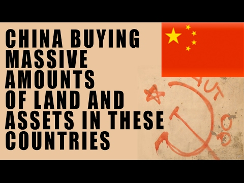 China RECORD Buying Spree of Land and Infrastructure Using State Owned Companies!