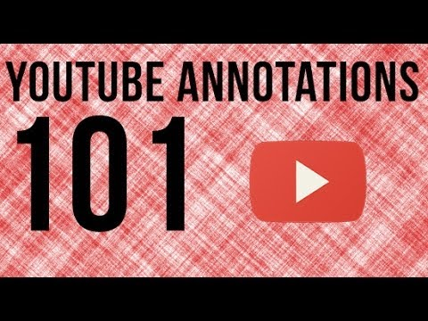 YouTube Annotations 101 - How To Use YouTube Annotations