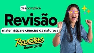 AULÃO RELASHOW ENEM 2019 | MATEMÁTICA E CIÊNCIAS DA NATUREZA | ENEM DIA 2 | AO VIVO