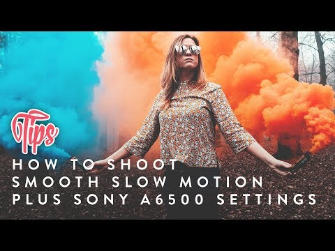 How to film SLOW MOTION (Beginners) and Sony A6500 Settings | TIPS