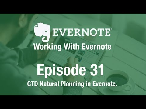 Working With Evernote | Ep 31 | GTD Natural Project Planning