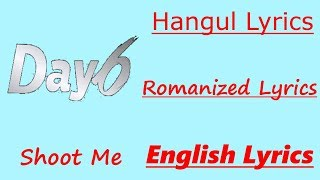 2 56 MB] Download DAY6 Shoot Me [Han+Rom+Eng Lyrics] Mp3