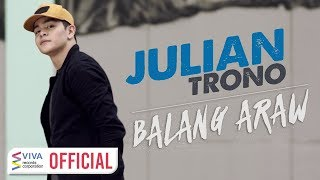 Julian Trono - Balang Araw [Official Music Video]