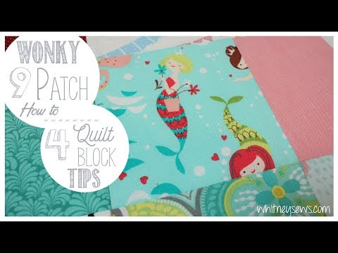 Wonky 9 Patch How to PLUS 4 Tips for Successful Quilt Blocks   Whitney Sews