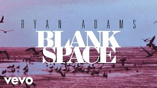 Ryan Adams - Blank Space (from