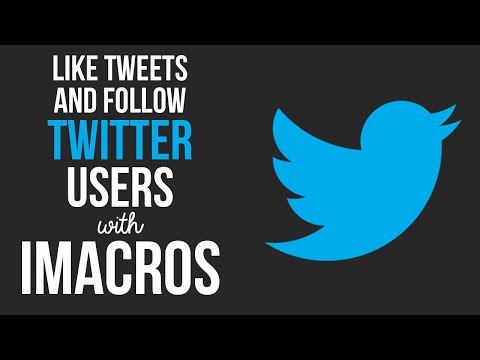 Auto Like Tweets and Follow Twitter Users with iMacros Script Bot