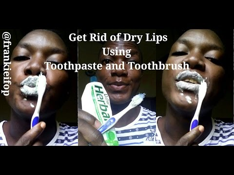 How To Get Rid Of Dry Lips Using Toothpaste and Toothbrush