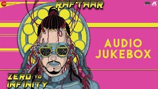 Zero To Infinity |Full Album|Raftaar|Sonu Kakkar,Jaz Dhami,Jyotica Tangri,Deep Kalsi,Maninder Buttar