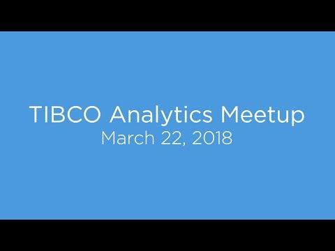 TIBCO Analytics Meetup - March 22, 2018