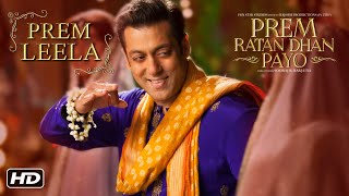 Prem Leela Song | Prem Ratan Dhan Payo | Salman Khan & Sonam Kapoor