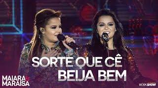 Maiara e Maraisa – Sorte Que Cê Beija Bem - DVD Ao Vivo Em Campo Grande