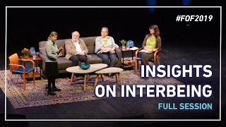INSIGHTS ON INTERBEING (Full Session)   #FOF2019