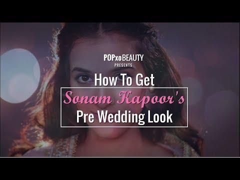 How To Get Sonam Kapoor's Pre Wedding Look - POPxo Beauty