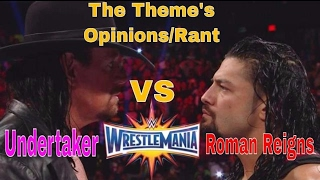 The Undertaker vs Roman Reigns at Wrestlemania...The Theme