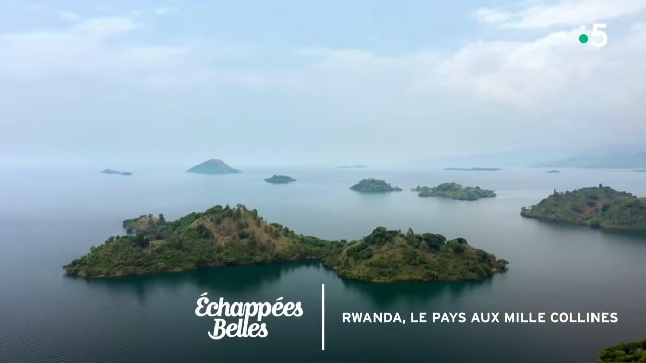Rwanda, le pays aux mille collines - Échappées belles