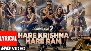 Hare Krishna Hare Ram (Lyrical) | Commando 2 | Vidyut Jammwal,Adah Sharma,Esha Gupta,Armaan Malik