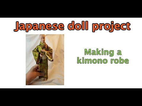Japanese doll project   part one   The kimono