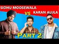 SIDHU MOOSEWALA Vs KARAN AUJLA Fight Part 2 Latest Punjabi Songs Roast Video Prince Dhimann