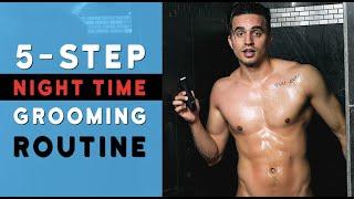 My 5-Step Nighttime Grooming Routine (Men
