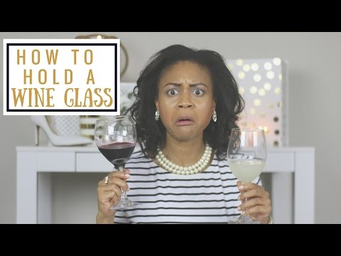 How To Hold A Wine Glass | How To Be A Lady | Wine Etiquette