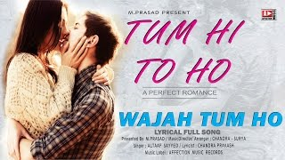 Wajah Tum Ho by Altaaf Sayyed | Bollywood song | Latest hindi song 2016 | Affection Music Records