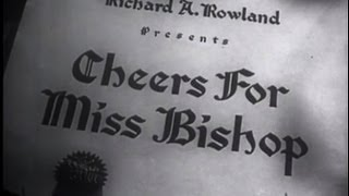 Cheers For Miss Bishop 1941 Drama