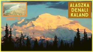 Alaszka - 3 napos Denali kaland, Csodató sátorozás