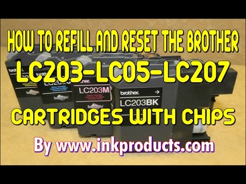 How to fill and reset the chip on the Brother LC203, LC205, LC207, LC209 Cartridges