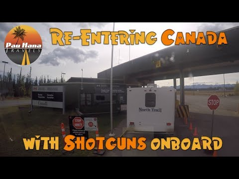 RV Alaska: Re-entering Canada and Clearing Canadian Customs with Firearms