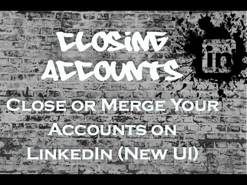 How to Close or Merge Your Account on LinkedIn using the New User Interface