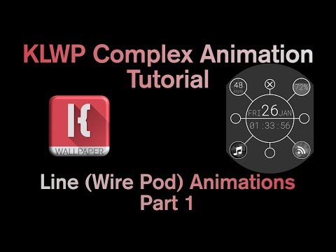 KLWP Complex Animation Tutorial - Line (Wire Pod) Animations Part 1