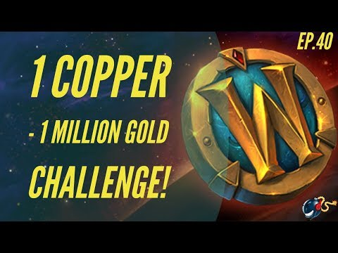 World of Warcraft Challenge | 1 Copper - 1 Million GOLD! (Ep.40 -Extended Look @ My Favorite Items!)