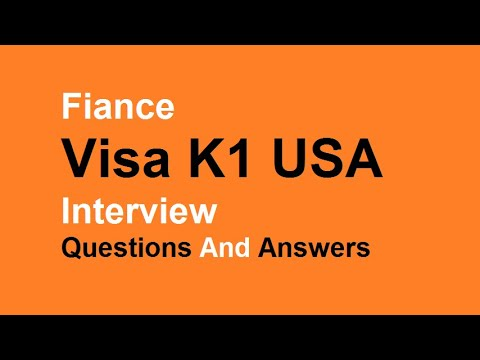 Fiance Visa K1 USA Interview Questions And Answers
