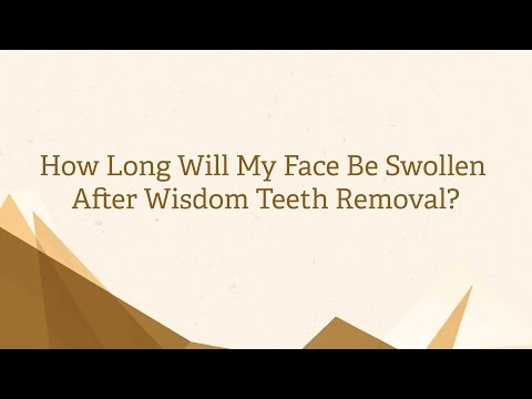How Long Will My Face Be Swollen After Wisdom Teeth Removal?