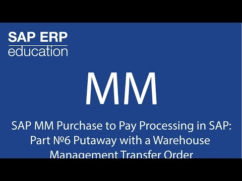 SAP MM Purchase to Pay Processing in SAP: Part №6 Putaway with a WM Transfer Order