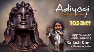 Adiyogi: The Source of Yoga - Original Music Video ft. Kailash Kher & Prasoon Joshi