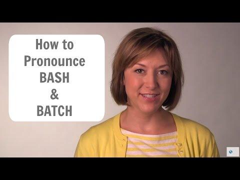 How to Pronounce BASH & BATCH - American English Pronunciation Lesson