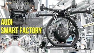 2016 Audi Smart Factory - Future of Audi Production