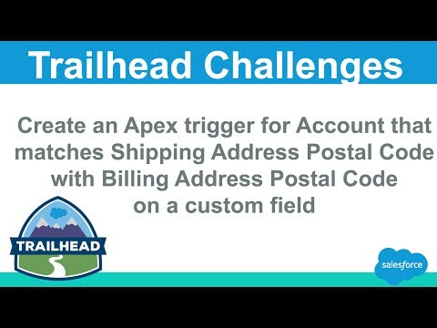 Create an Apex trigger for Account that matches Shipping Address Postal Code | Salesforce Trailhead