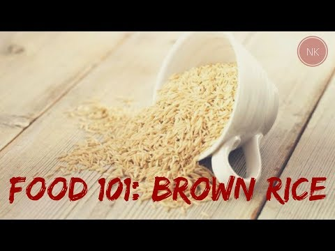Food 101: Brown Rice | Everything You Need to Know About Brown Rice | Nainja Kapoor