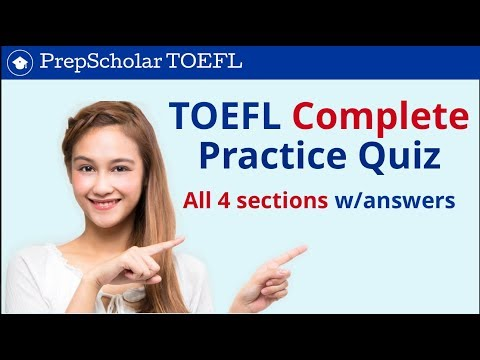 PrepScholar TOEFL Practice Quiz | All 4 TOEFL Sections with Answers