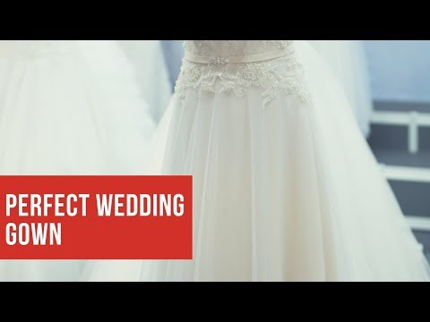 How To Get The Perfect Wedding Gown