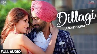 Dillagi (Full Audio) - Ranjit Bawa | Khido Khundi | Love Songs | Saga Music | New Punjabi Songs 2018