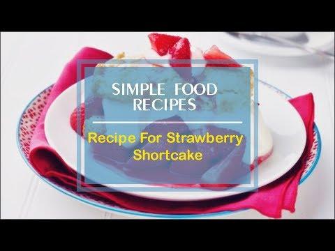 Recipe For Strawberry Shortcake